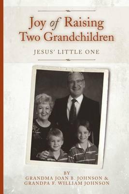 Joy of Raising Two Grandchildren: Jesus' Little One