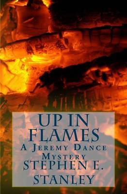 Up in Flames: A Jeremy Dance Mystery