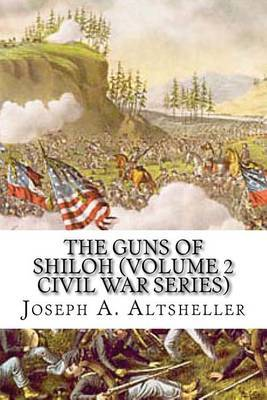 The Guns of Shiloh (Volume 2 Civil War Series)
