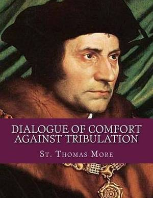 Dialogue of Comfort Against Tribulation