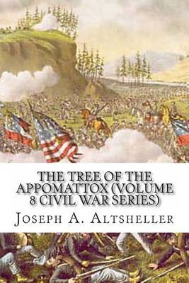 The Tree of the Appomattox (Volume 8 Civil War Series)