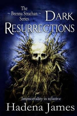 Dark Resurrections: Book Three in the Brenna Strachan Series