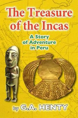 The Treasures of the Incas: A Story of Adventure in Peru