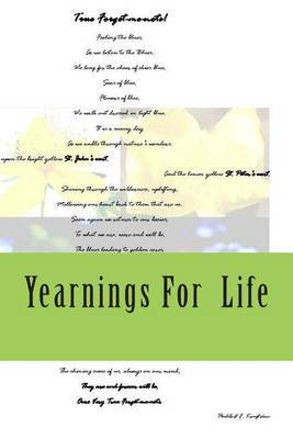 Yearnings for Life: Short Collection of Poetry in the Shapes and Languages That Speak to Me
