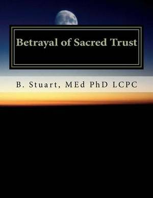 Betrayal of Sacred Trust: Living with an Unfaithful Husband