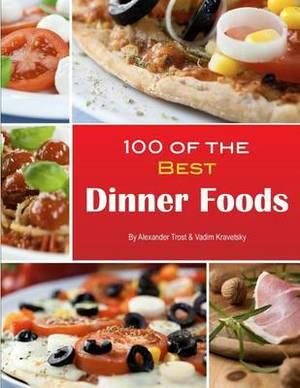 100 of the Best Dinner Foods