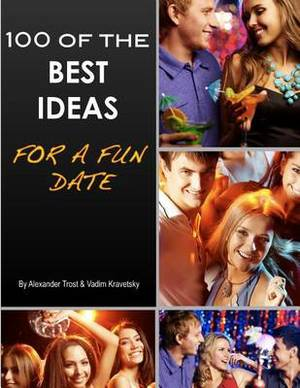 100 of the Best Ideas for a Fun Date