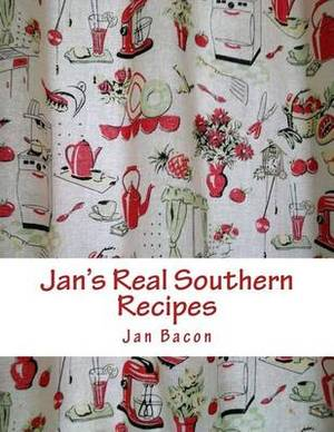 Jan's Real Southern Recipes: It Ain't Fancy, Just Good Eatin'