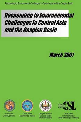 Responding to Environmental Challenges in Central Asia and the Caspian Basin