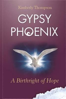 Gypsy Phoenix: A Birthright of Hope: A Birthright of Hope