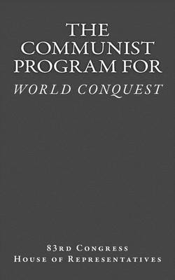 The Communist Program for World Conquest: Testimony of General Albert C. Wedemeyer United States Army