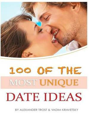 100 of the Most Unique Date Ideas