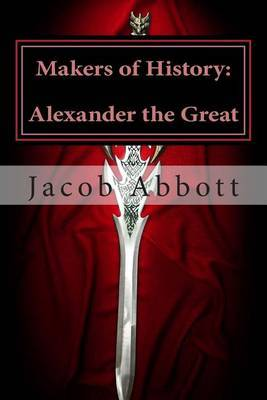 Makers of History: Alexander the Great