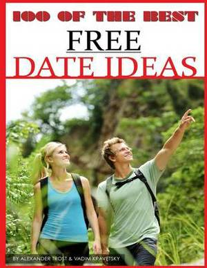 100 of the Best Free Dates Ideas