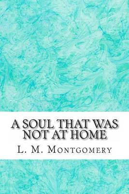 A Soul That Was Not at Home