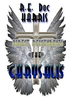 Direct Descendants the Chrysalis