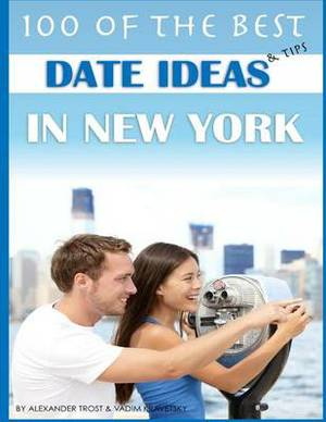 100 of the Best Date Ideas and Tips in New York
