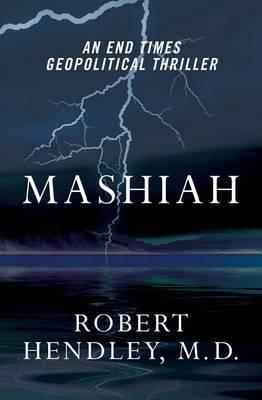 Mashiah: An End Times Geopolitical Thriller