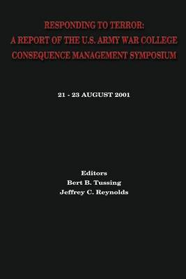 Responding to Terror: A Report of the U.S. Army War College Consequence Management Symposium