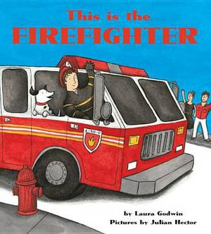 This Is the Firefighter [Board Book]