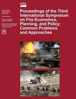 Proceedings of the Third International Symposium on Fire Economics, Planning, and Policy: Common Problems and Approaches