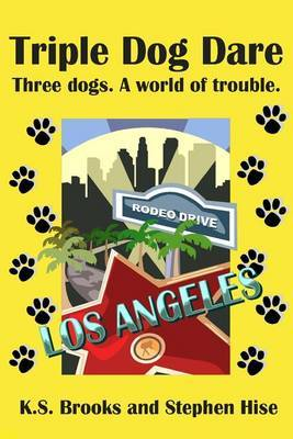 Triple Dog Dare: Three Dogs. a World of Trouble.