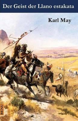 Der Geist Der Llano Estakata: Abenteuerroman