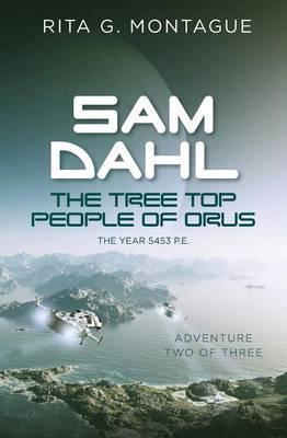 Sam Dahl - The Tree Top People of Orus