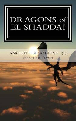 Dragons of El Shaddai Ancient Bloodline: The Beginning