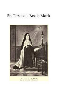 St. Teresa's Book-Mark: A Meditative Commentary