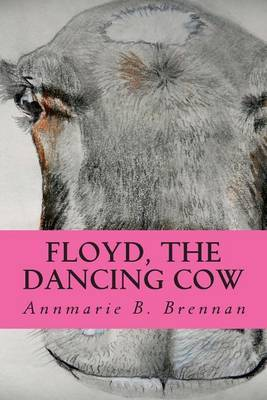 Floyd, the Dancing Cow