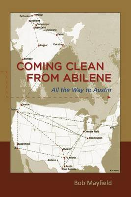 Coming Clean from Abilene: All the Way to Austin