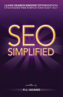 Seo Simplified: Learn Search Engine Optimization Strategies and Principles for Beginners