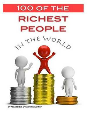 100 of the Richest People in the World