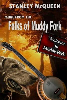 More from the Folks of Muddy Fork