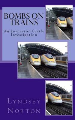 Bombs on Trains: An Inspector Castle Investigation