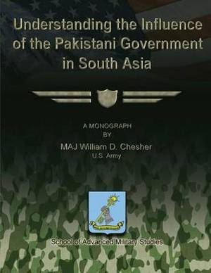 Understanding the Influence of the Pakistani Government in South Asia