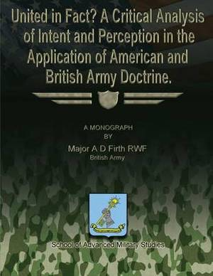 United in Fact? a Critical Analysis of Intent and Perception in the Application of American and British Army Doctrine