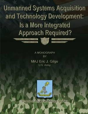 Unmanned System Acquisition and Technology Development: Is a More Integrated Approach Required?