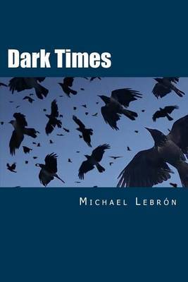 Dark Times: Book One of the Dark Times Trilogy