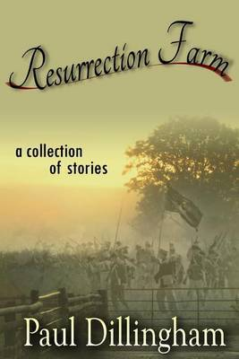 Resurrection Farm: A Collection of Stories