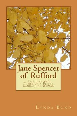 Jane Spencer of Rufford: The Life and Times of a Feisty Lancashire Woman