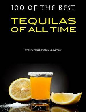 100 of the Best Tequilas of All Time