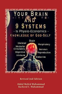 Your Brain and 9 Systems: Equal the Physio-Economics of God Divine Knowledge of God-Self