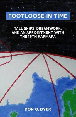 Footloose in Time: Tall Ships, Dreamwork, and an Appointment with the 16th Karmapa