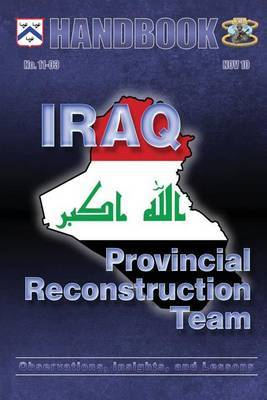Iraq: Provincial Reconstruction Team: Observations, Insights, and Lessons
