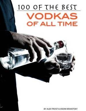 100 of the Best Vodkas of All Time