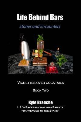Life Behind Bars - Book Two: Stories and Encounters: Vignettes Over Cocktails
