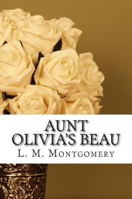 Aunt Olivia's Beau