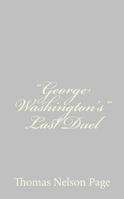 George Washington's Last Duel